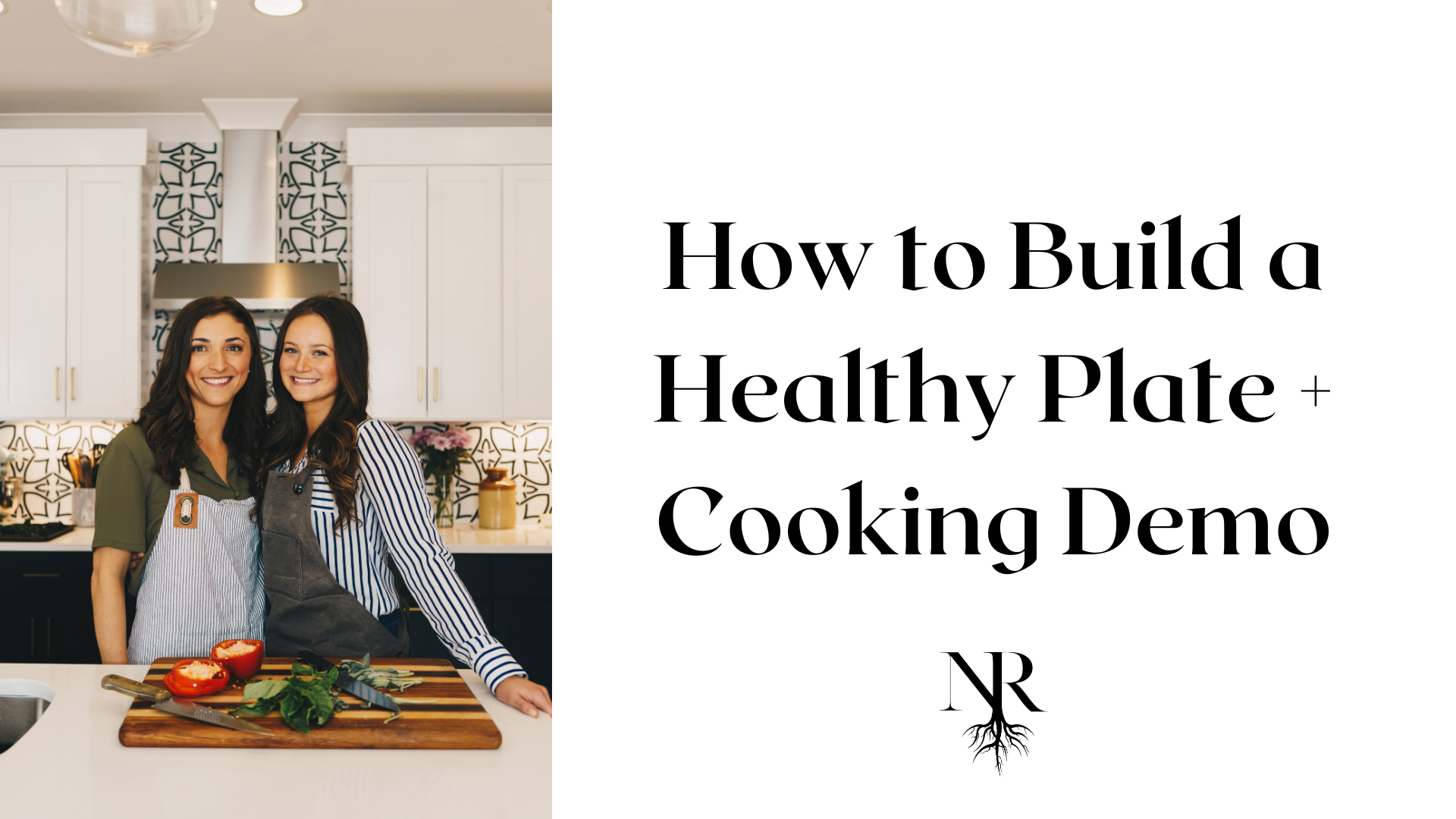 How to Build a Healthy Plate + Cooking Demo