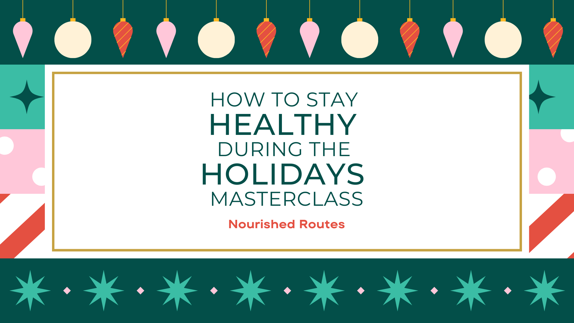 Healthy Eating During the Holidays Masterclass